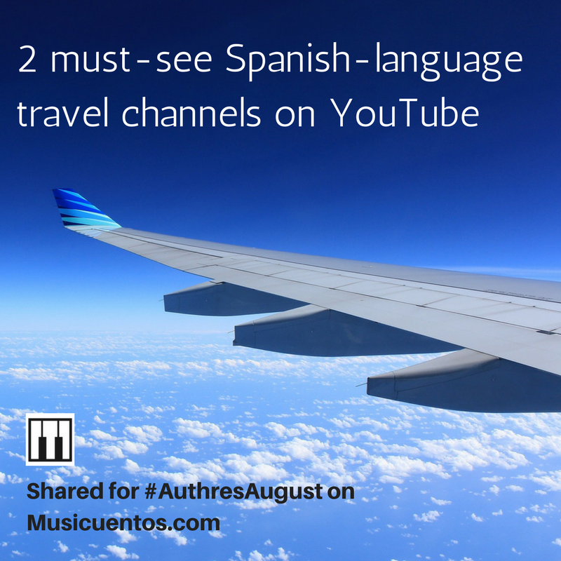 The Best Spanish-language travel channels on YouTube