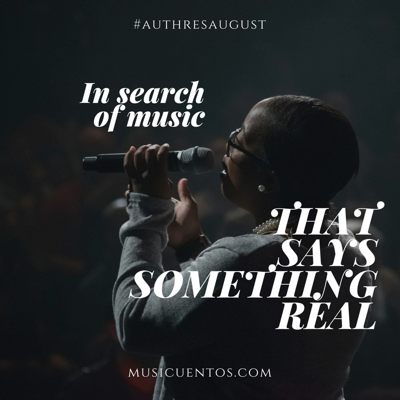 In search of music that says something real (#AuthresAugust ...